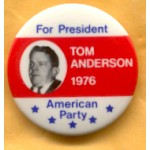 3rd Party 32D - For President Tom Anderson 1976 American Party Campaign Button