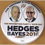 3rd Party 5R - For President & Vice - President The Prohibition Party / Vote Dry Hedges Bayes 2016   Campaign Button
