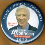 3rd Party 8J - Peace Justice Prosperity Justice Party Rocky Anderson For President 2012 Campaign Button