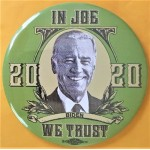 Biden 10F  -  In Joe We Trust Biden 2020 Campaign Button