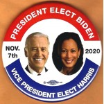 Harris 5A  -  President Elect  Biden Vice President Elect  Harris Nov. 7th  2020   Campaign Button