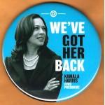 Biden 17E  -  We've Got Her Back Kamala  Harris For Vice President  Campaign Button