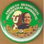 Bush 30E - American Bicentennial Presidential Inaugural  1789 1989 Peace Prosperity Independence Campaign Button