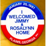 Carter 13A - I Welcomed Jimmy & Rosalynn Home January 20, 1981 Plains, Georgia Campaign Button
