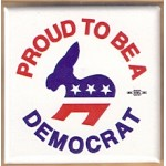 Cause 11E - Proud To Be A Democrat Campaign Button