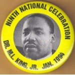 Cause 28B - Ninth National Celebration Dr. M.L King, JR. Jan. 1994 Campaign Button