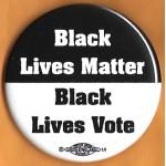 Cause 7L  - Black Lives Matter Black Lives Vote Campaign Button