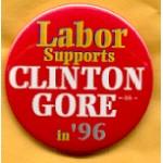Clinton 105B - Labor Supports Clinton Gore in '96 Campaign Button
