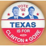 Clinton 11K - Vote '92 Texas Is For Clinton Gore Campaign Button