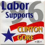 Clinton 50A - Labor Supports Clinton Gore '96 Campaign Button