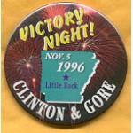 Clinton 55A - Victory Night! Nov. 5 1996 Little Rock Clinton & Gore Campaign Button