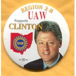 Clinton 9B - Region 2-B UAW Supports Clinton Campaign Button