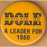 Dole 1M - Dole A Leader For 1980 Campaign Button