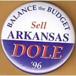 Dole 21D - Balance The Budget Sell Arkansas Dole '96 Campaign Button