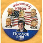 Dukakis 17B - Democratic Integrity Jefferson Jackson Roosevelt Truman Kennedy Dukakis in '88 Button