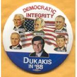Dukakis 17B - Democratic Integrity Jefferson Jackson Roosevelt Truman Kennedy Dukakis in '88 Button