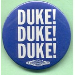Dukakis 37B - Duke! Duke! Duke! Campaign Button