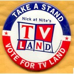 Fantasy 1B - Take A Stand Vote For TV Land Campaign Button