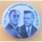 FDR 4P  - I'm For Roosevelt And Wallace Campaign Button