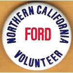 Ford 11P - Northern California Ford Volunteer Campaign Button