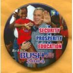 GW Bush 11A  - Security Prosperity Education Re-Elect Bush 2004 Campaign Button