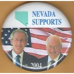 G. W. Bush 14G- Nevada Supports (Bush Cheney) 2004 Campaign Button