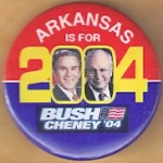 G. W. Bush 28D - Arkansas Is For Bush Cheney '04  Campaign Button