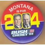 G. W. Bush 46B - Montana Is For Bush Cheney '04  Campaign Button