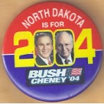 G. W. Bush 50B  - North Dakota Is For Bush Cheney '04 Campaign Button