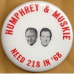 HHH 14F - Humphrey & Muskie Need 218 In '68 Campaign Button