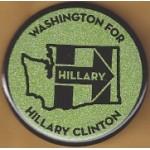 Hillary  45D - Washington For Hillary Clinton  Campaign Button
