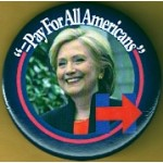 """Hillary 8X - """"= Pay For All Americans"""" (Hillary Clinton) Campaign Button"""