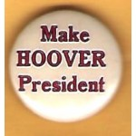 Hoover 2M - Make Hoover President  Campaign Button
