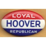 Hoover 2C - Loyal Hoover Republican Campaign Button