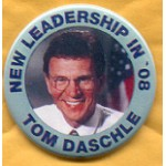 Hopeful 39G - New Leadership in '08 Tom Daschle Campaign Button
