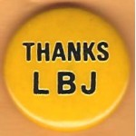 LBJ 7M - Thanks LBJ Campaign Button