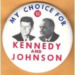 Kennedy JFK 12K - My Choice For '60 Kennedy And Johnson  Campaign Button