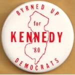 Kennedy EMK 32E - Byrned Up Democrats for Kennedy '80 Campaign Button