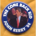 Kerry 10A - The Come Back Kid John Kerry '04 Campaign Button