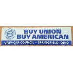 Labor 11G - Buy Union Buy American UAW - CAP Council Springfield , Ohio  Bumper Sticker