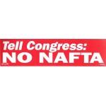 Labor 9E - Tell Congress:No NAFTA Bumper Sticker