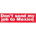 Labor 9F - Don't Send my Job to Mexico Bumper Sticker