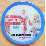 MA 1E - Ms. Warren Goes To Washington Again Re-Elect 2018 Campaign Button