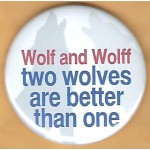 PA 11C - Wolf and Wolff two wolves are better than one Campaign Button