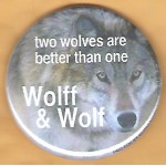 PA 11D - two wolves are better than one Wolff and Wolf  Campaign Button