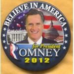 Romney 1B - Believe In America Romney Campaign Button