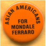 Mondale 1K - Asian Americans For Mondale Ferraro Campaign Button