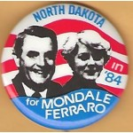 Mondale 22B - North Dakota in '84 for Mondale Ferraro Campaign Button