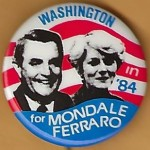 Mondale 25D - Washington in '84 for Mondale Ferraro Campaign Button