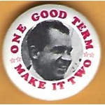 Nixon 19D - One Good Term Make It Two  Campaign Button